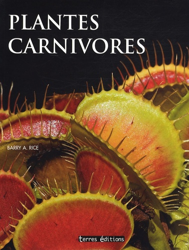 Plantes Carnivores (Barry A. Rice)
